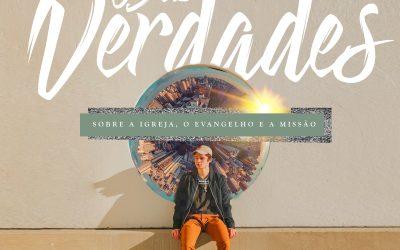 10 verdades a serem lembradas sobre o evangelho, a igreja e a missão. – Ronaldo Lidório