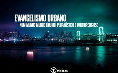 Evangelização Urbana em um Mundo Líquido, Pluralístico e Multirreligioso