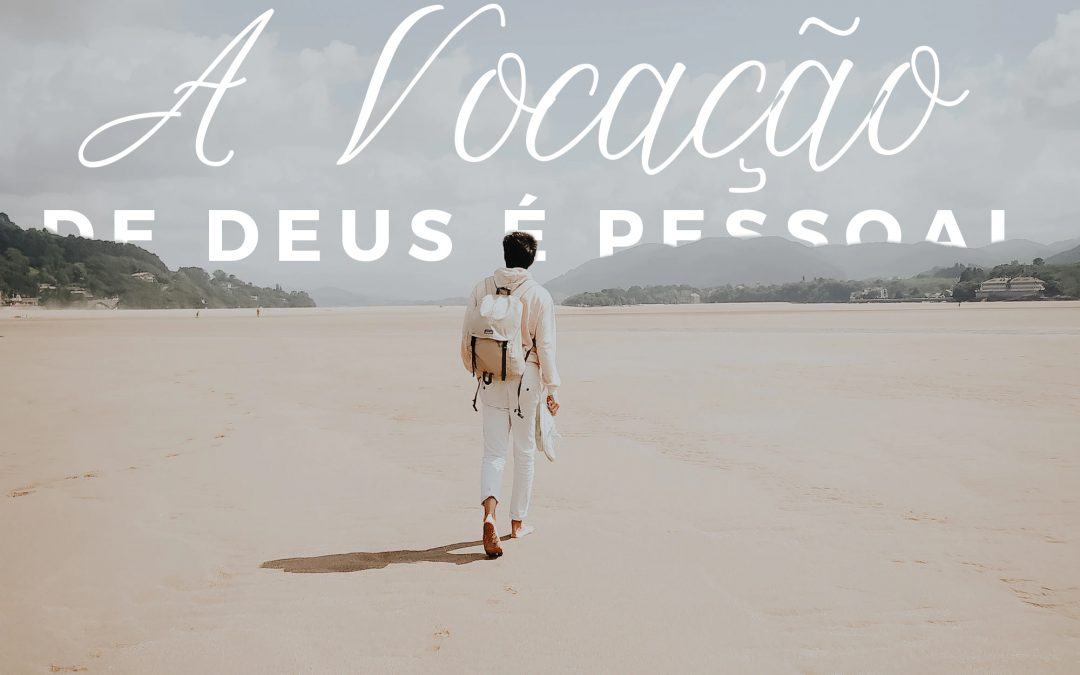 A vocação de Deus é Pessoal