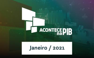 Acontece na PIB – Janeiro de 2021